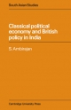 Classical Political Economy and British Policy in India - S. Ambirajan