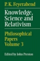 Knowledge, Science and Relativism - P.K. Feyerabend