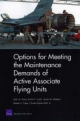Options for Meeting the Maintenance Demands of Active Associate Flying Units - John G. Drew; Kristin F. Lynch; James M. Masters; Robert S. Tripp