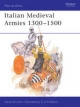 Italian Mediaeval Armies, 1300-1500 - David Nicolle