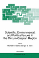 Scientific, Environmental and Political Issues in the Circum-Caspian Region - Michael H. Glantz; Igor S. Zonn