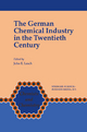German Chemical Industry in the Twentieth Century - John E. Lesch