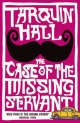 Case of the Missing Servant - Tarquin Hall