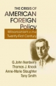 Crisis of American Foreign Policy - G. John Ikenberry; Thomas J. Knock; Anne-Marie Slaughter; Tony Smith