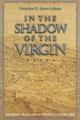 In the Shadow of the Virgin - Gretchen D. Starr-LeBeau