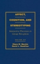 Affect, Cognition and Stereotyping - Diane M. Mackie; David L. Hamilton