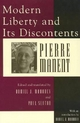 Modern Liberty and Its Discontents - Pierre Manent; Daniel J. Mahoney; Paul Seaton