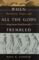 When All the Gods Trembled - Paul K. Conkin