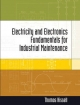 Electricity and Electronics for Industrial Maintenance - Thomas E. Kissell; Brenda Abbott; Sam Fefferman; Ronald Kessler