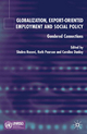 Globalization, Export-Orientated Employment and Social Policy - Shahra Razavi; Ruth Pearson; Caroline Danloy