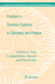 Frontiers in Quantum Systems in Chemistry and Physics - Stephen Wilson; Paul Grout; Jean Maruani; Gerardo Delgado-Barrio
