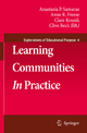 Learning Communities in Practice - Anastasia P. Samaras; Anne R. Freese; Clare Kosnik; Clive Beck