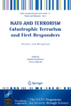 NATO and Terrorism Catastrophic Terrorism and First Responders - Friedrich Steinhausler; Frances Edwards