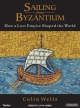 Sailing from Byzantium - Colin Wells