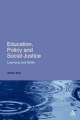 Education, Policy and Social Justice - James Avis