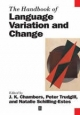 Handbook of Language Variation and Change - J. K. Chambers; Peter Trudgill; Natalie Schilling-Estes