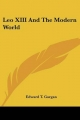 Leo XIII and the Modern World - Edward T Gargan