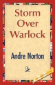 Storm Over Warlock - Andre Norton;  Andre Norton;  1stWorld Library