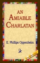 Amiable Charlatan - E Phillips Oppenheim;  1st World Library;  1stWorld Library