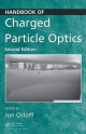 Handbook of Charged Particle Optics - Jon Orloff