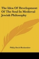 Idea of Development of the Soul in Medieval Jewish Philosophy - Philip David Bookstaber