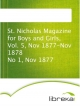 St. Nicholas Magazine for Boys and Girls, Vol. 5, Nov 1877-Nov 1878 No 1, Nov 1877