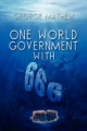 One World Government with 666 - George Mathew
