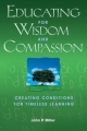 Educating for Wisdom and Compassion - John P. Miller