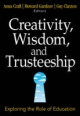 Creativity, Wisdom, and Trusteeship - Anna Craft; Howard Gardner; Guy Claxton