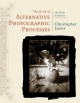 Book of Alternative Photographic Processes - Christopher James