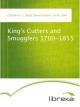 King's Cutters and Smugglers 1700-1855 - E. Keble (Edward Keble) Chatterton
