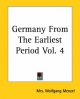Germany From The Earliest Period Vol. 4 - Mrs. Wolfgang Menzel