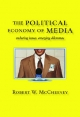 Political Economy of Media - Robert W. McChesney