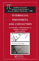 Interfacial Phenomena and Convection - Manuel G. Velarde; Pierre Colinet; Alexander A. Nepomnyashchy