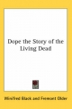 Dope the Story of the Living Dead - Winifred Black