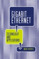 Gigabit Ethernet Technology and Applications - Mark Norris