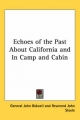 Echoes of the Past About California and In Camp and Cabin - General John Bidwell; Reverend John Steele