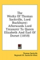 Works of Thomas Sackville, Lord Buckhurst - Thomas Sackville; Reginald W Sackville-West