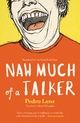 Naw Much of a Talker - Pedro Lenz