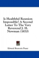 Is Healthful Reunion Impossible? a Second Letter to the Very Reverend J. H. Newman (1870) - Edward Bouverie Pusey; E B Pusey