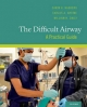 Difficult Airway: A Practical Guide - Carin A. Hagberg;  Carlos A. Artime;  William H. Daily