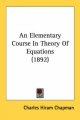 Elementary Course in Theory of Equations (1892) - Charles Hiram Chapman