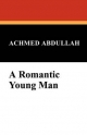 Romantic Young Man - Achmed Abdullah