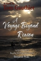 A Voyage Beyond Reason: An Epic of Survival Based on the Original Journals of Benjamin Wade