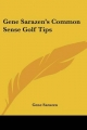 Gene Sarazen's Common Sense Golf Tips - Gene Sarazen
