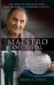 Maestro of Crystal - Brian Havel