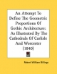 Attempt to Define the Geometric Proportions of Gothic Architecture - Robert William Billings