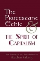 Protestant Ethic and the Spirit of Capitalism - Max Weber; Stephen Kalberg