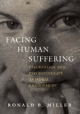 Facing Human Suffering - Ronald B. Miller