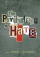 Psychology of Hate - Robert J. Sternberg
